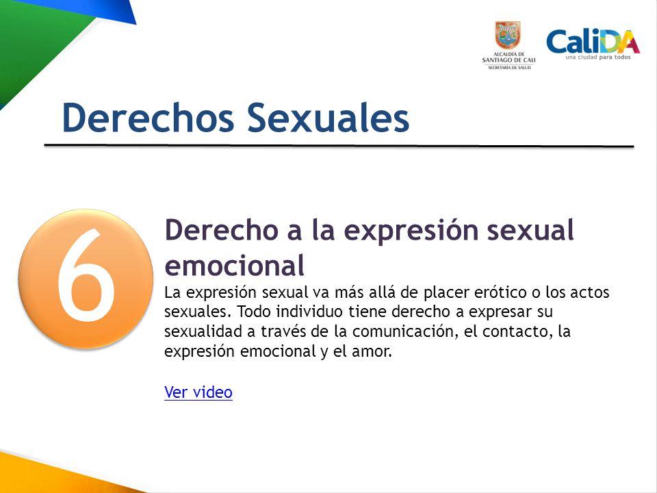 6 Derechos Sexuales Derecho a la expresión sexual emocional