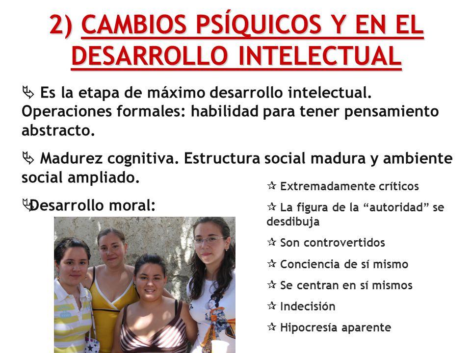 2) CAMBIOS PSÍQUICOS Y EN EL DESARROLLO INTELECTUAL