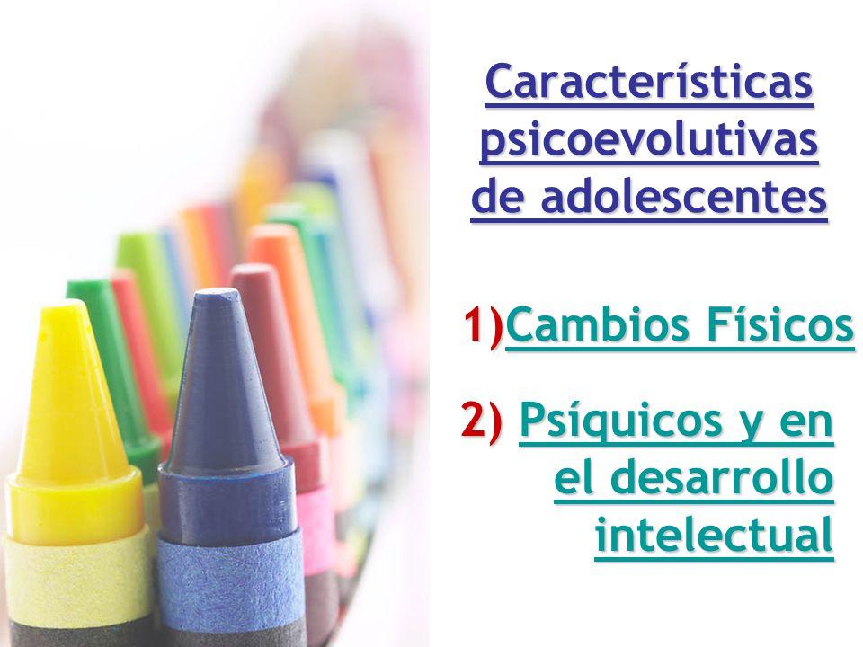 Características psicoevolutivas de adolescentes