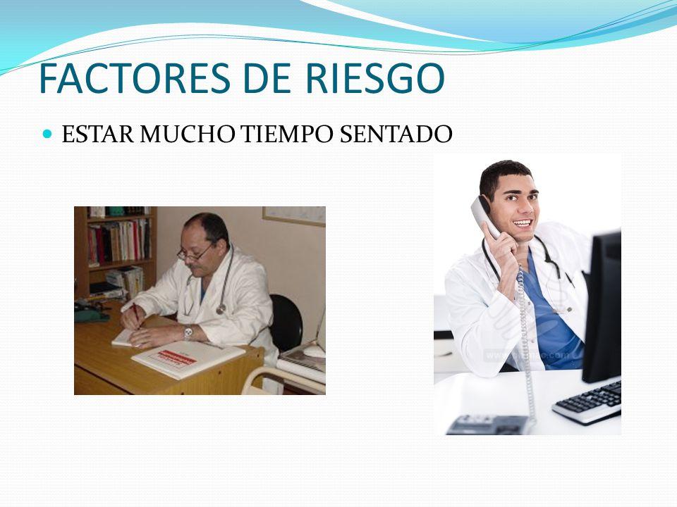 FACTORES DE RIESGO ESTAR MUCHO TIEMPO SENTADO