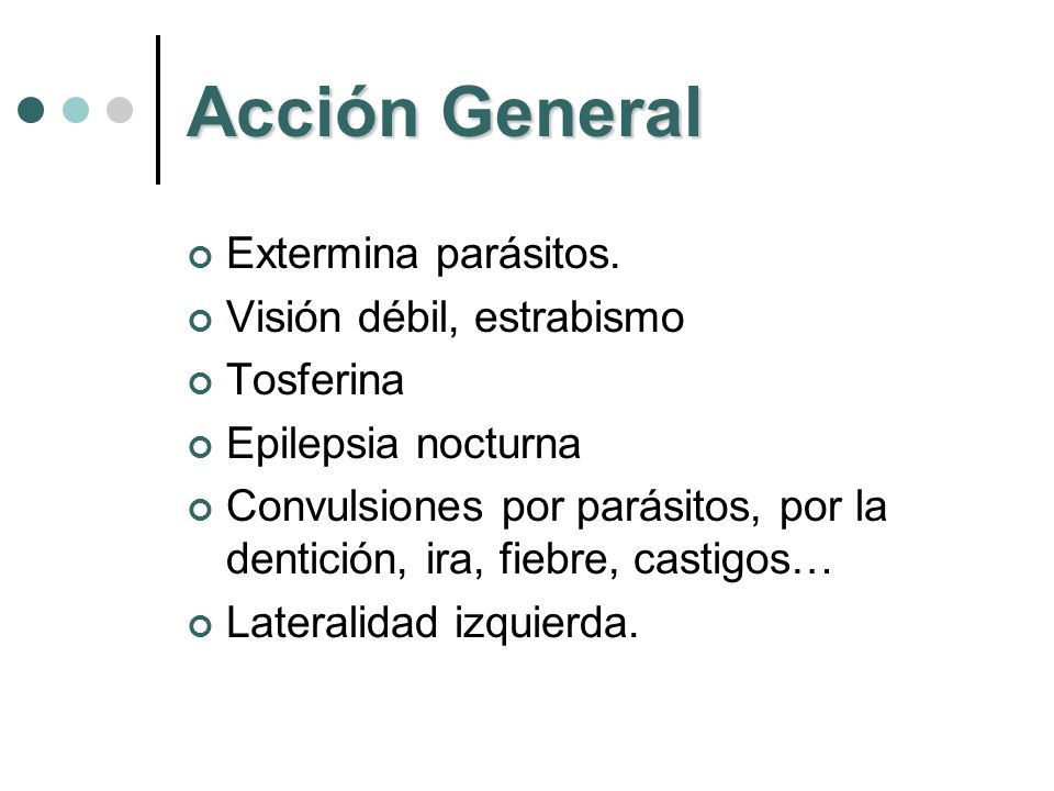 Acción General Extermina parásitos. Visión débil, estrabismo Tosferina