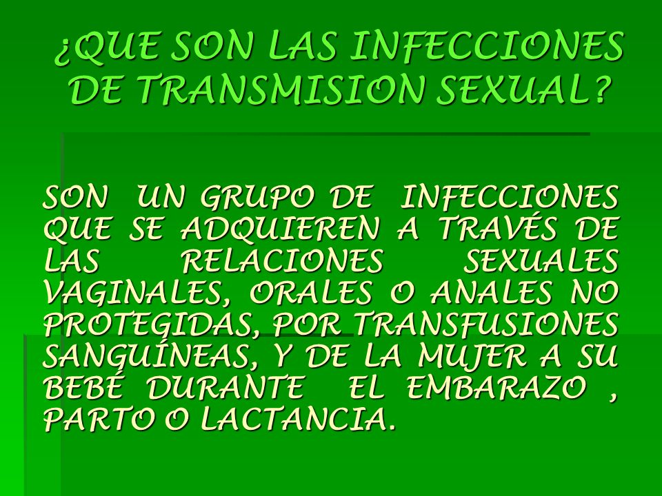 ¿QUE SON LAS INFECCIONES DE TRANSMISION SEXUAL