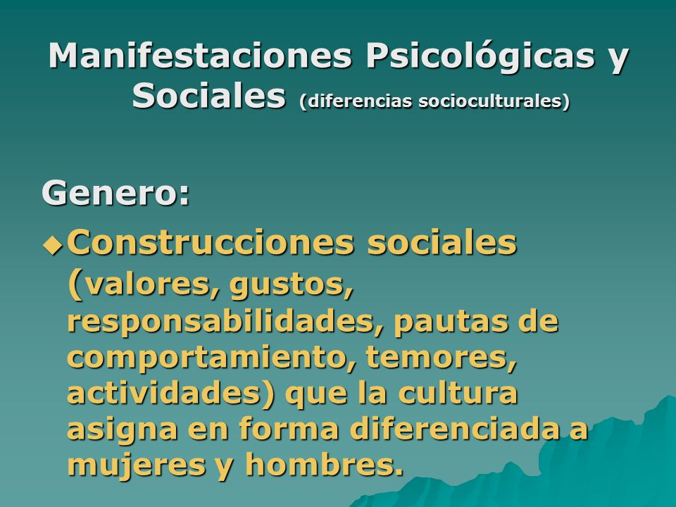 Manifestaciones Psicológicas y Sociales (diferencias socioculturales)