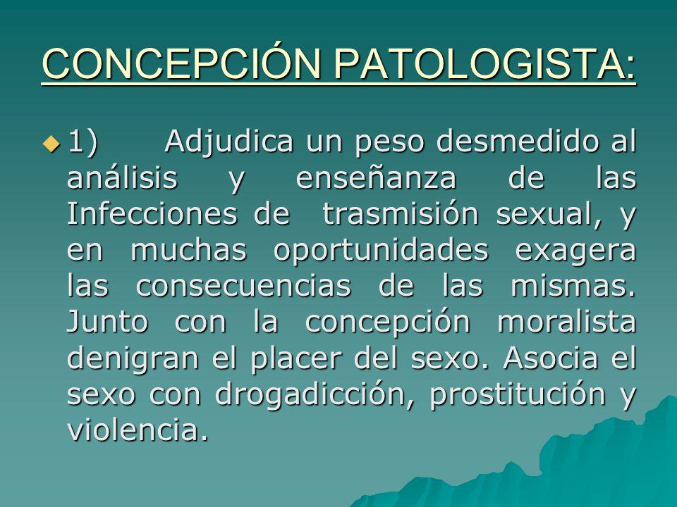 CONCEPCIÓN PATOLOGISTA: