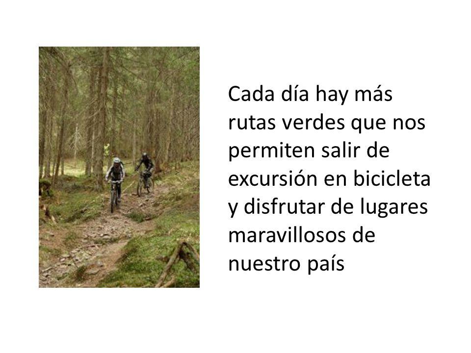 Cada día hay más rutas verdes que nos permiten salir de excursión en bicicleta y disfrutar de lugares maravillosos de nuestro país