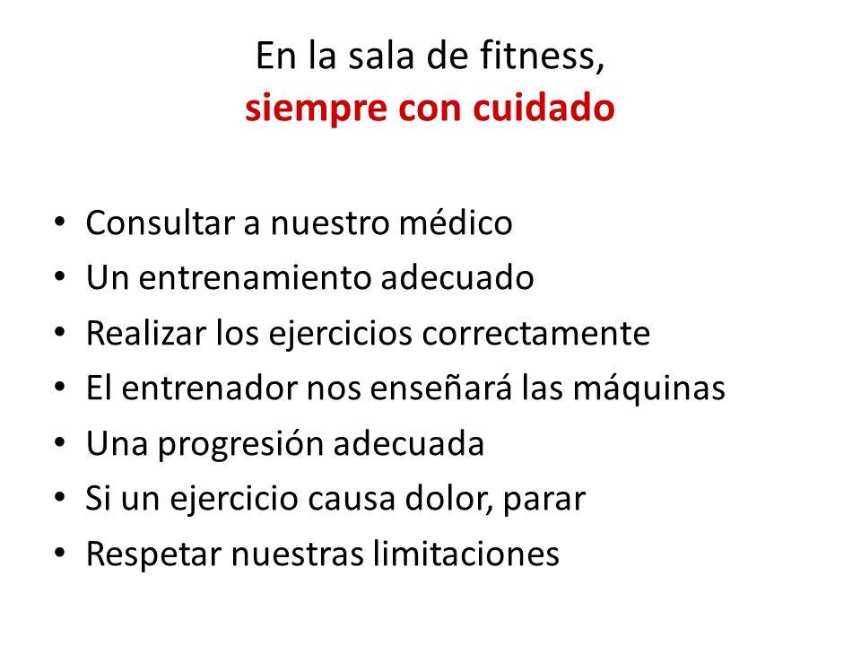 En la sala de fitness, siempre con cuidado