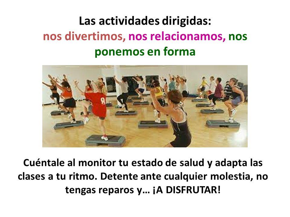 Las actividades dirigidas: nos divertimos, nos relacionamos, nos ponemos en forma