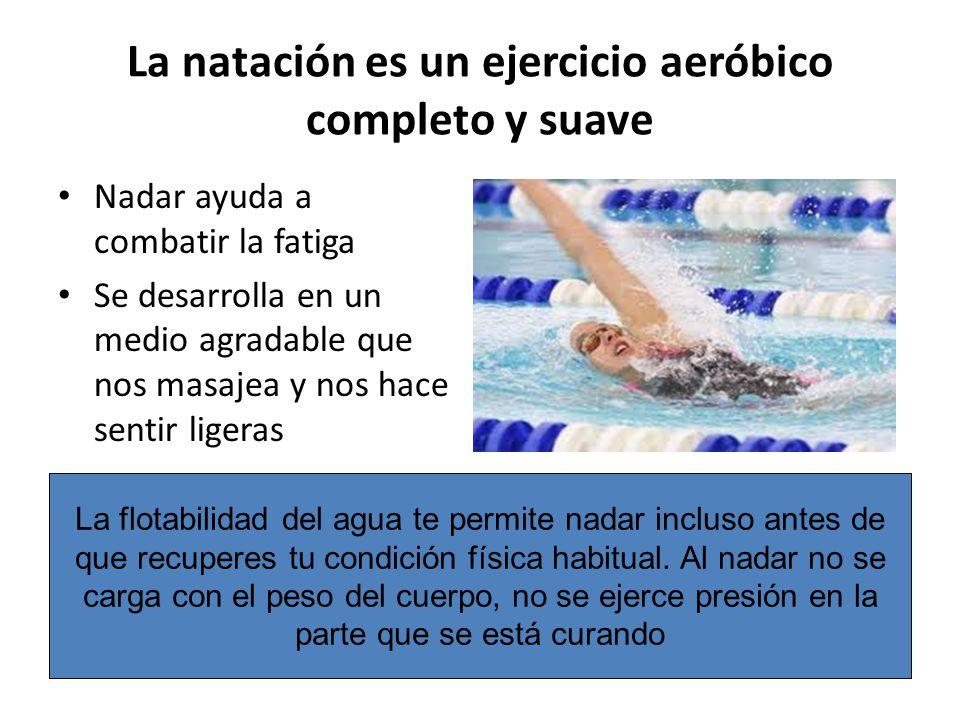 La natación es un ejercicio aeróbico completo y suave