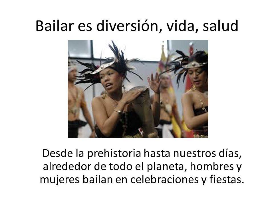 Bailar es diversión, vida, salud