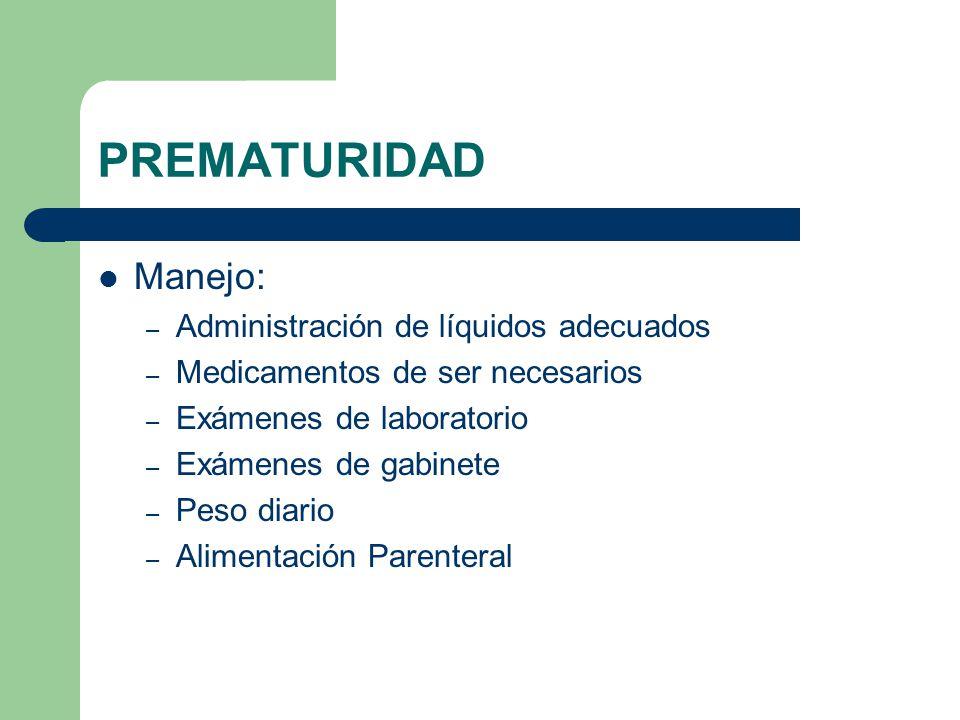 PREMATURIDAD Manejo: Administración de líquidos adecuados