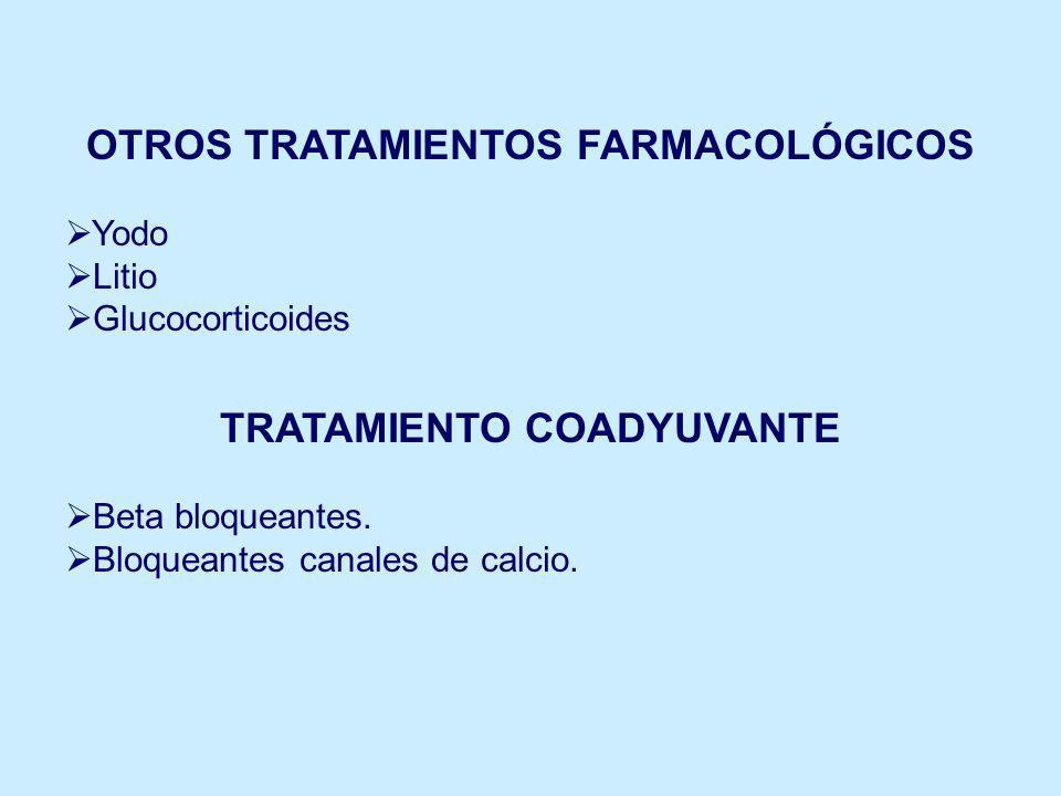 OTROS TRATAMIENTOS FARMACOLÓGICOS TRATAMIENTO COADYUVANTE