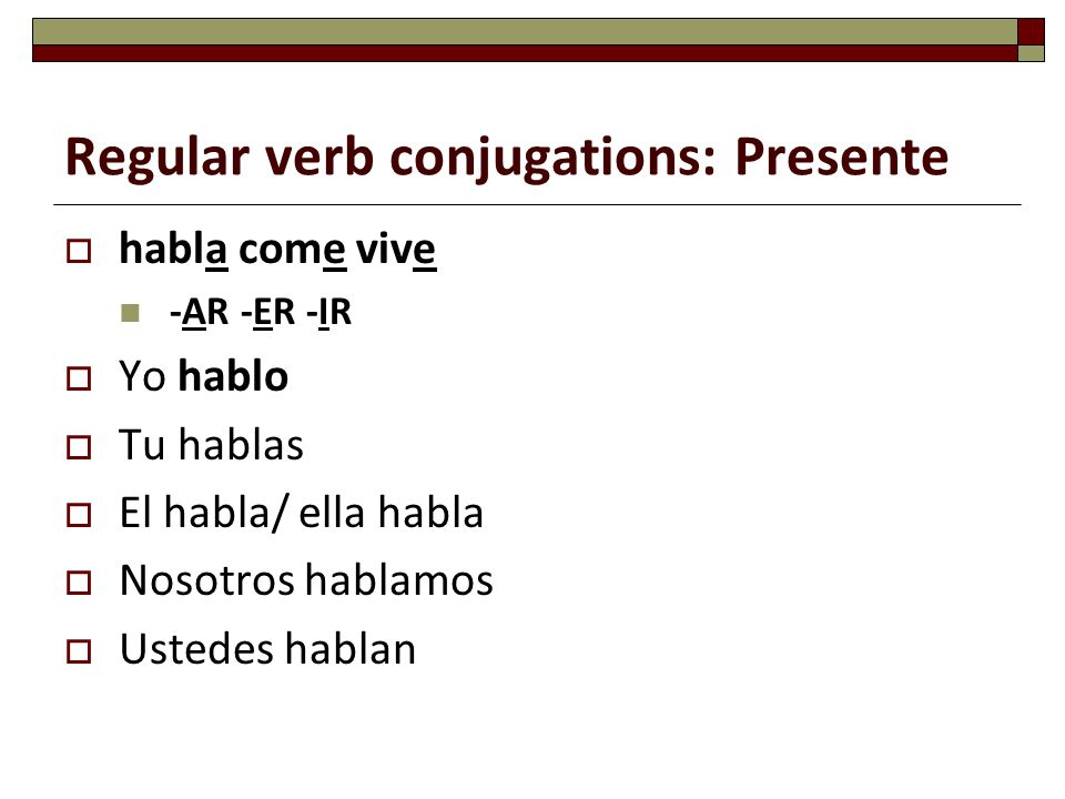 Regular verb conjugations: Presente