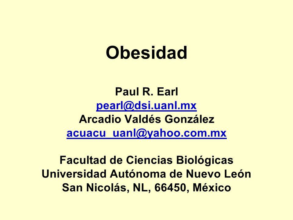 Obesidad Paul R. Earl pearl@dsi. uanl