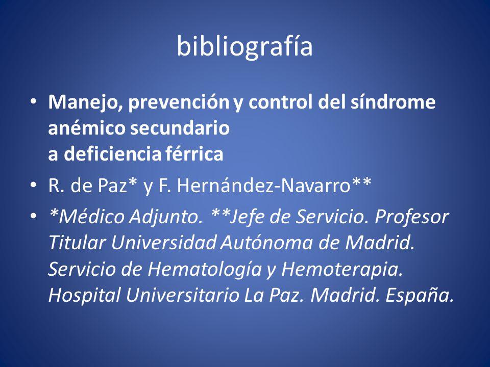 bibliografía Manejo, prevención y control del síndrome anémico secundario a deficiencia férrica. R. de Paz* y F. Hernández-Navarro**