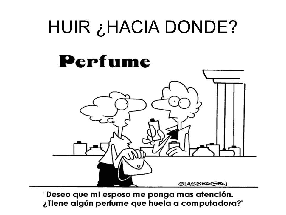 HUIR ¿HACIA DONDE