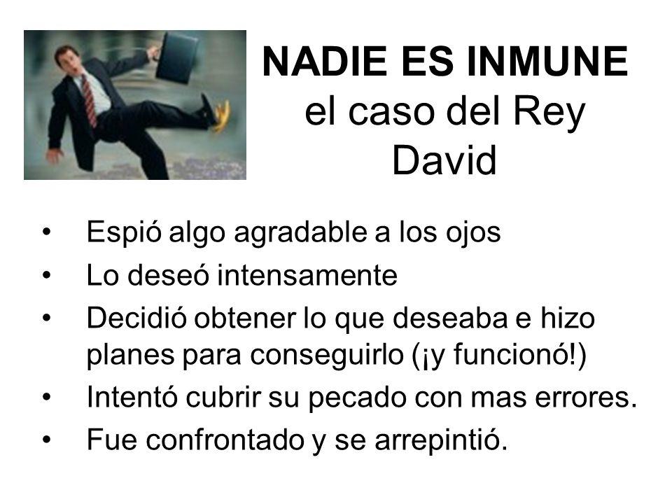 NADIE ES INMUNE el caso del Rey David