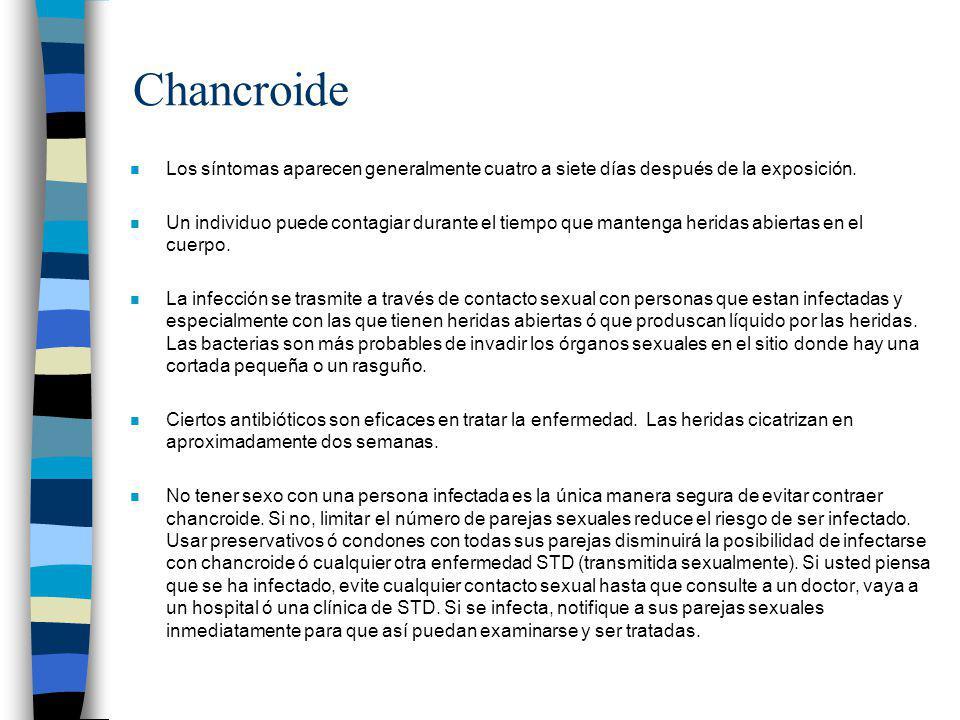 Chancroide Los síntomas aparecen generalmente cuatro a siete días después de la exposición.