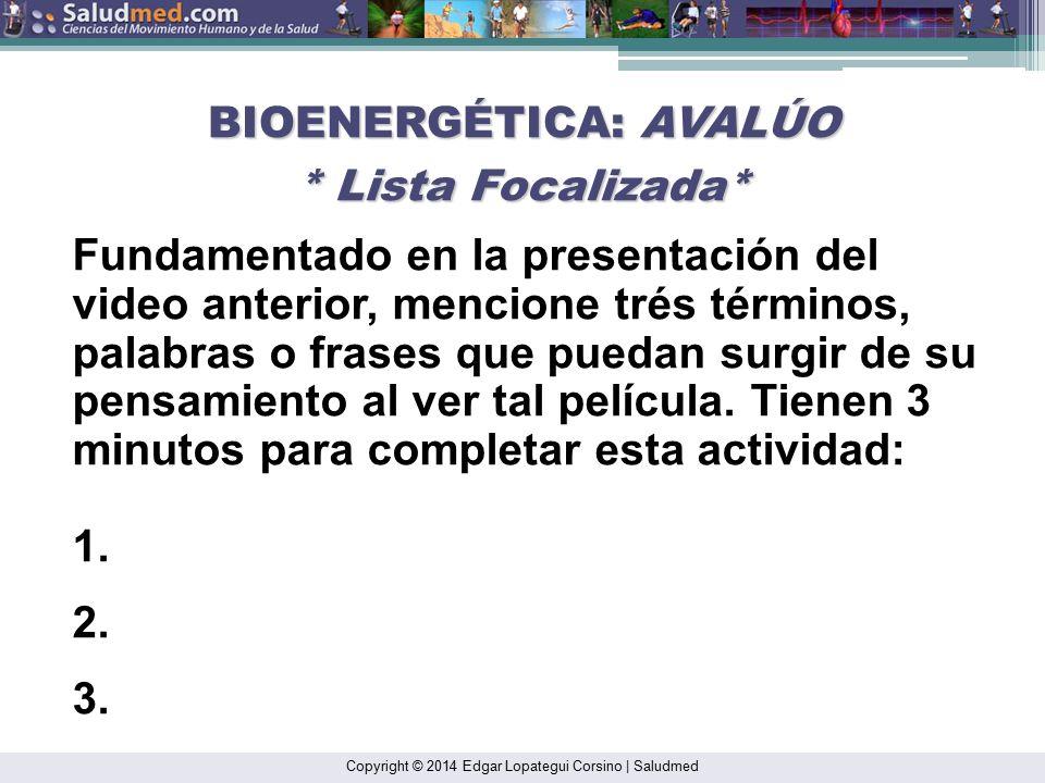 BIOENERGÉTICA: AVALÚO * Lista Focalizada*