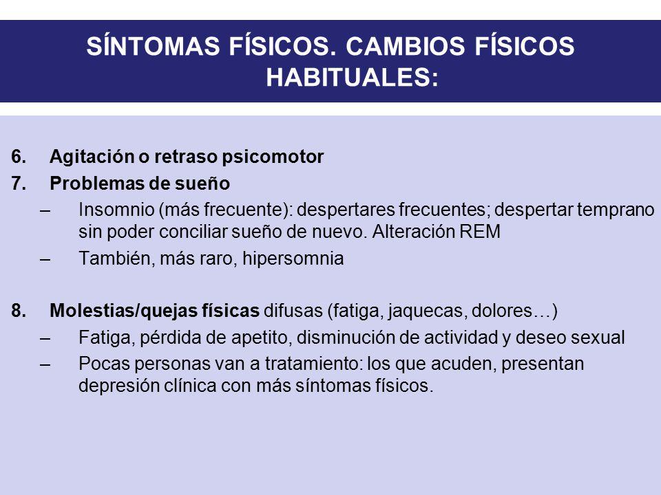 SÍNTOMAS FÍSICOS. CAMBIOS FÍSICOS HABITUALES: