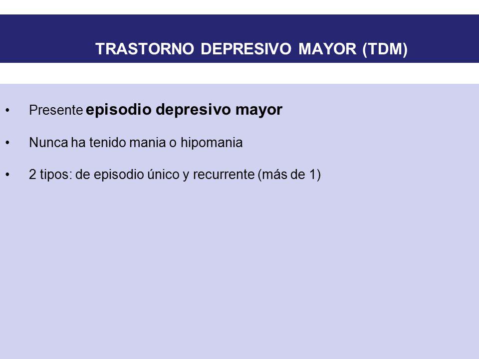 TRASTORNO DEPRESIVO MAYOR (TDM)