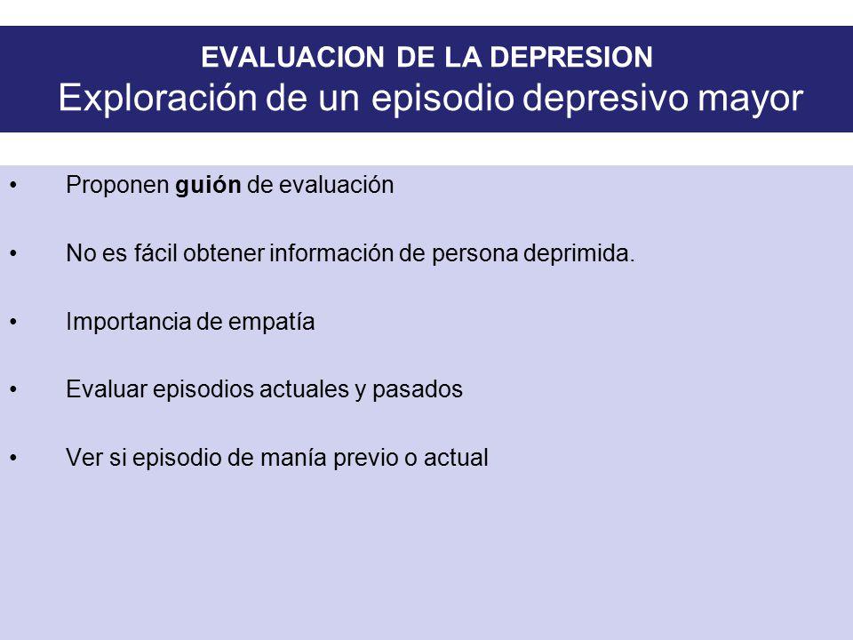 EVALUACION DE LA DEPRESION Exploración de un episodio depresivo mayor