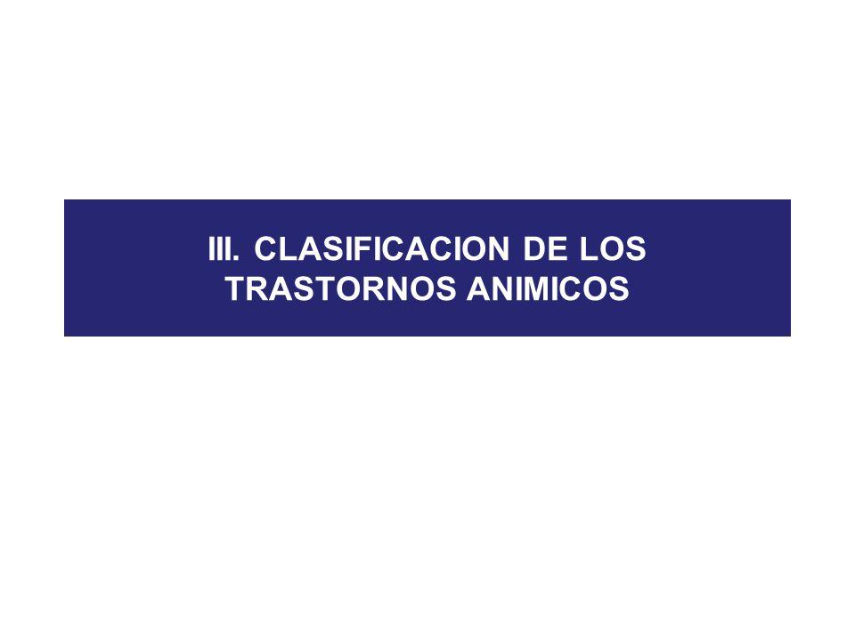 III. CLASIFICACION DE LOS TRASTORNOS ANIMICOS