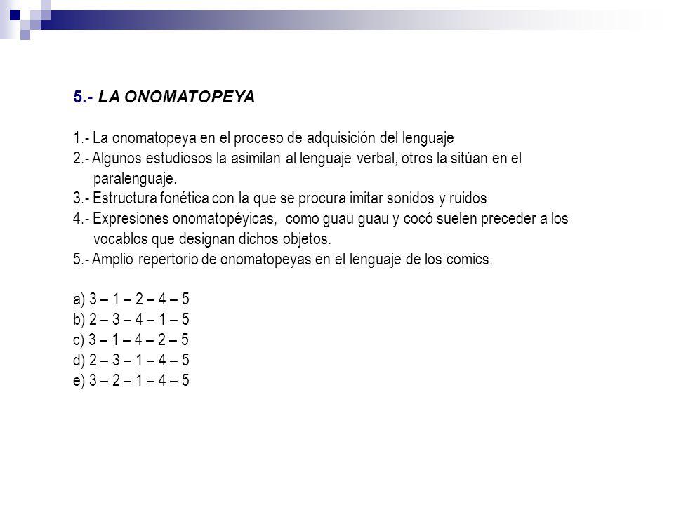5.- LA ONOMATOPEYA 1.- La onomatopeya en el proceso de adquisición del lenguaje.