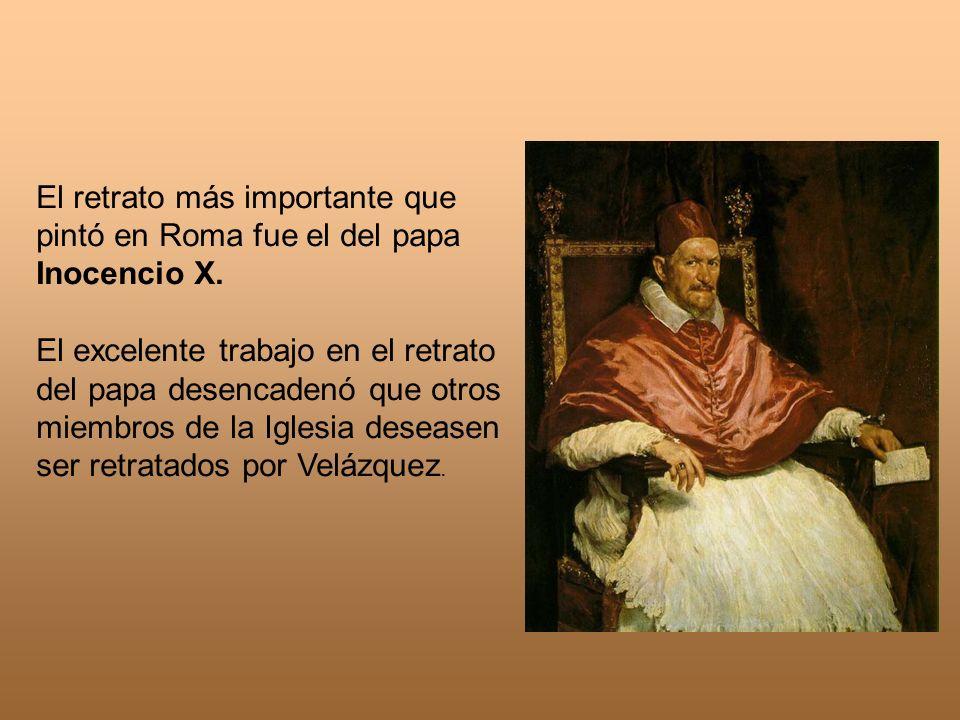 El retrato más importante que pintó en Roma fue el del papa Inocencio X.