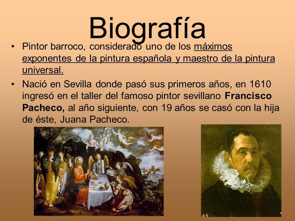 Biografía Pintor barroco, considerado uno de los máximos exponentes de la pintura española y maestro de la pintura universal.