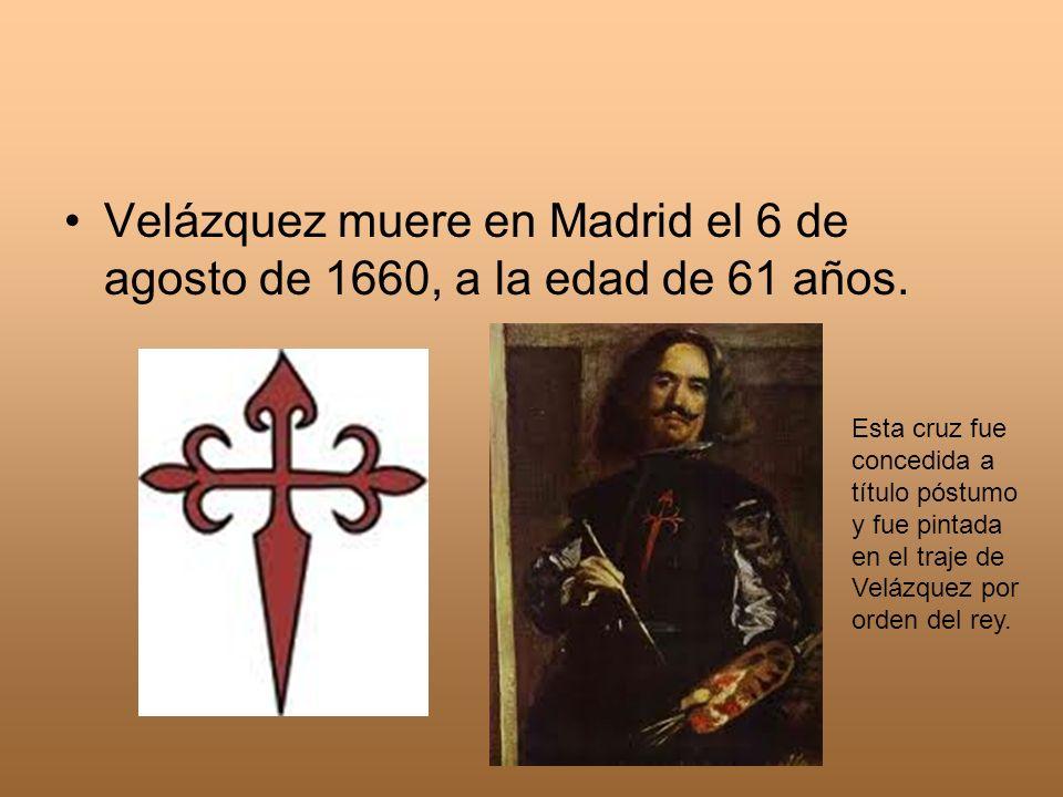 Velázquez muere en Madrid el 6 de agosto de 1660, a la edad de 61 años.
