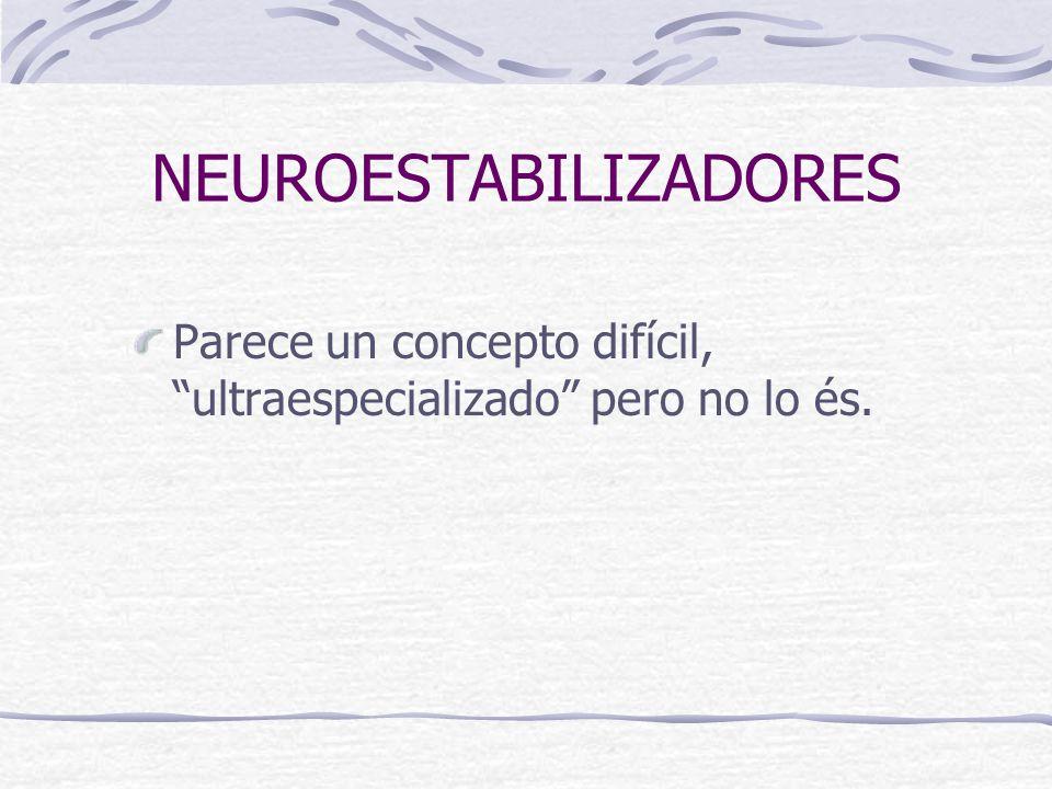 NEUROESTABILIZADORES