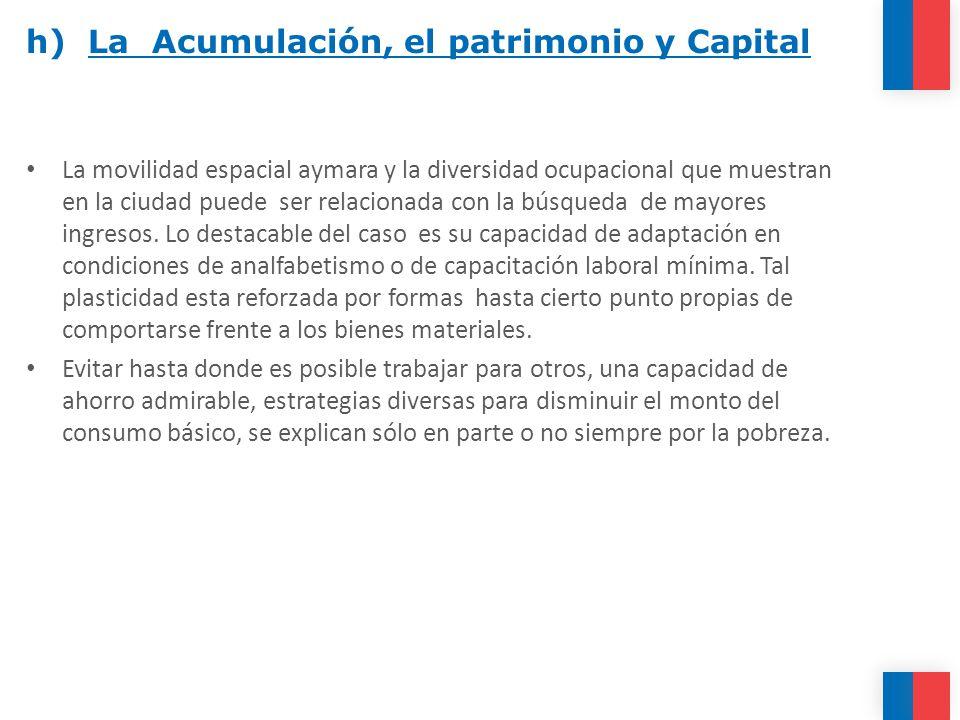 h) La Acumulación, el patrimonio y Capital