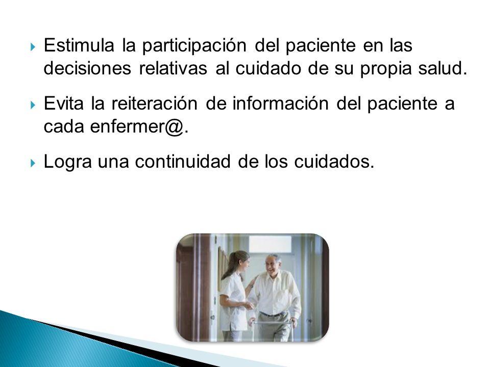 Estimula la participación del paciente en las decisiones relativas al cuidado de su propia salud.