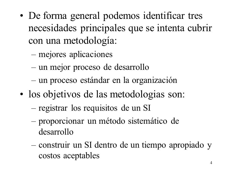los objetivos de las metodologias son: