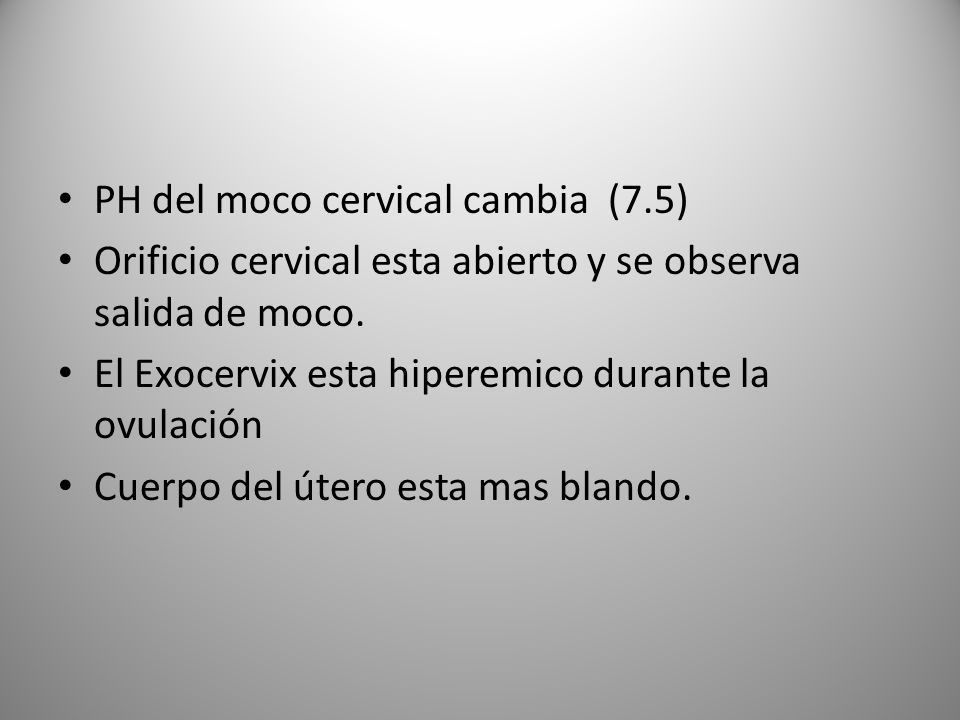 PH del moco cervical cambia (7.5)