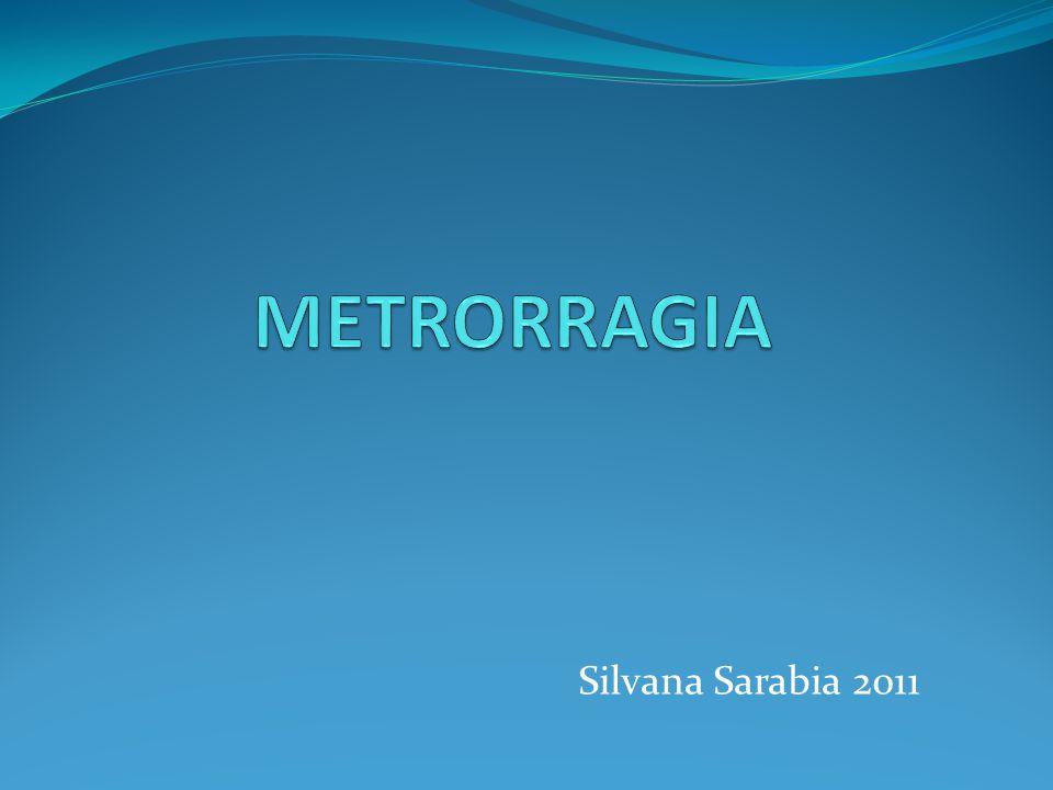 METRORRAGIA Silvana Sarabia 2011