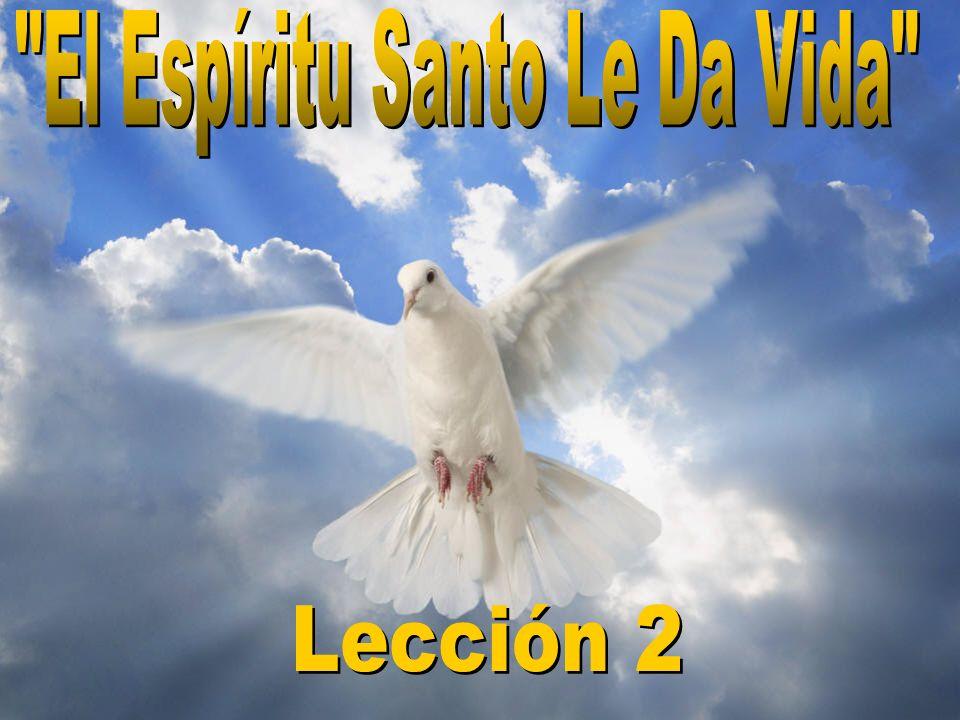 El Espíritu Santo Le Da Vida