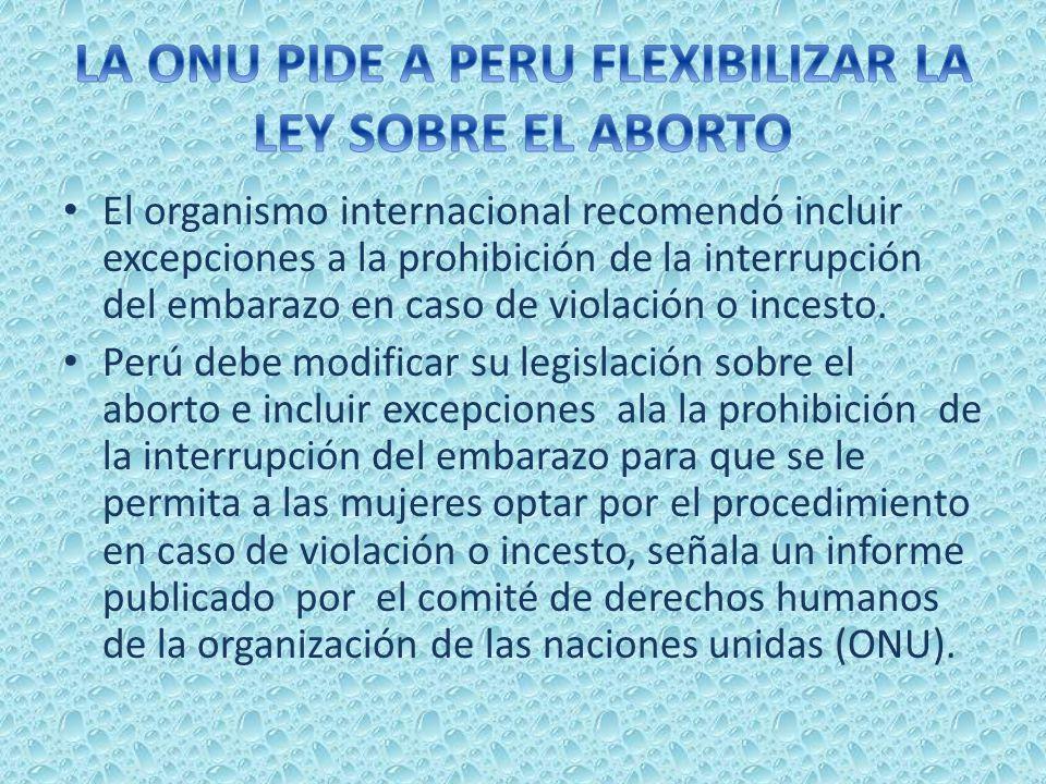 LA ONU PIDE A PERU FLEXIBILIZAR LA LEY SOBRE EL ABORTO