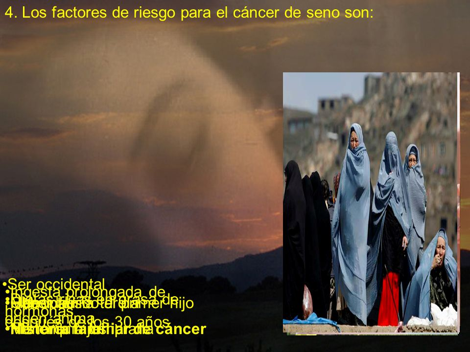 4. Los factores de riesgo para el cáncer de seno son: