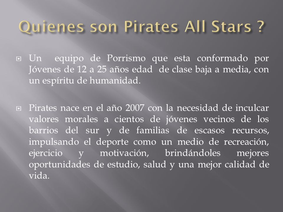 Quienes son Pirates All Stars