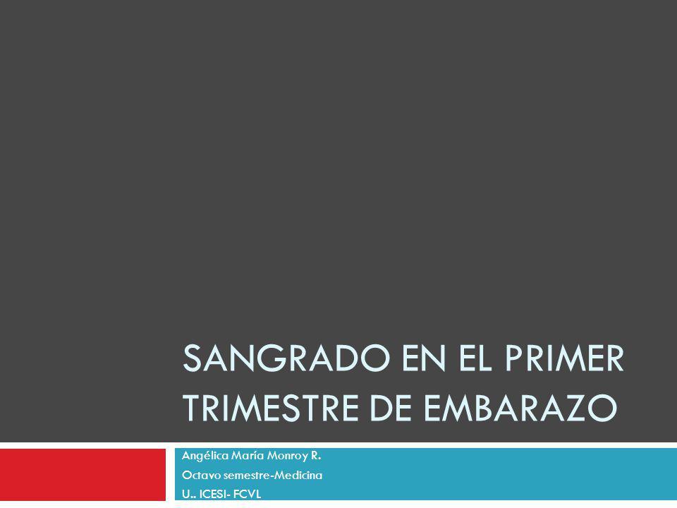 SANGRADO EN EL PRIMER TRIMESTRE DE EMBARAZO