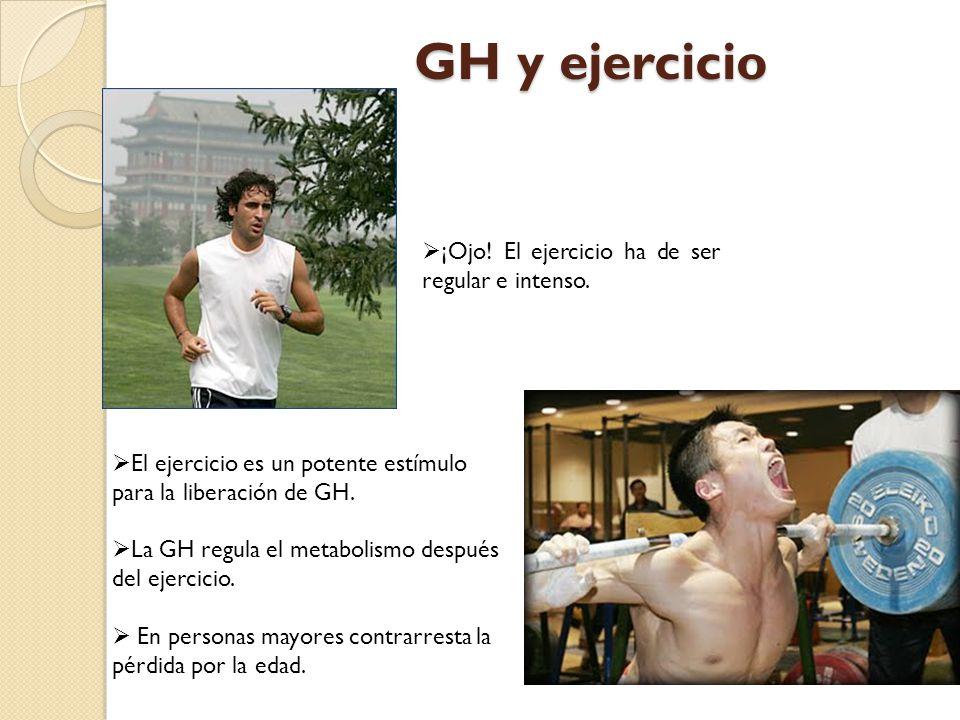 GH y ejercicio ¡Ojo! El ejercicio ha de ser regular e intenso.