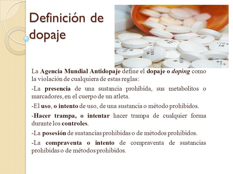 Definición de dopaje La Agencia Mundial Antidopaje define el dopaje o doping como la violación de cualquiera de estas reglas: