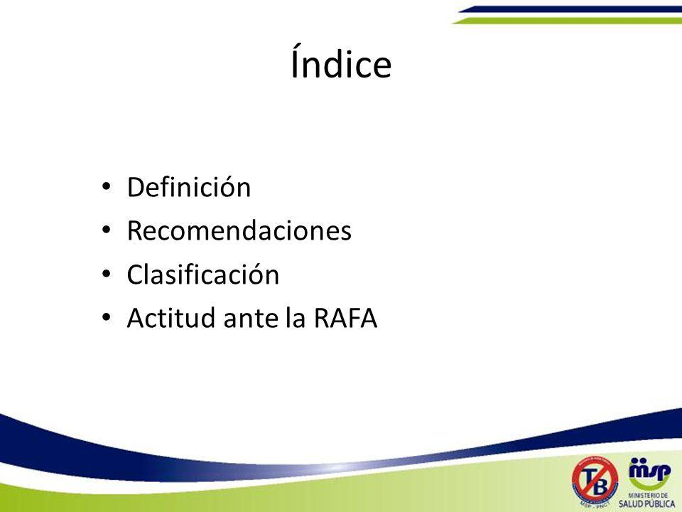 Índice Definición Recomendaciones Clasificación Actitud ante la RAFA