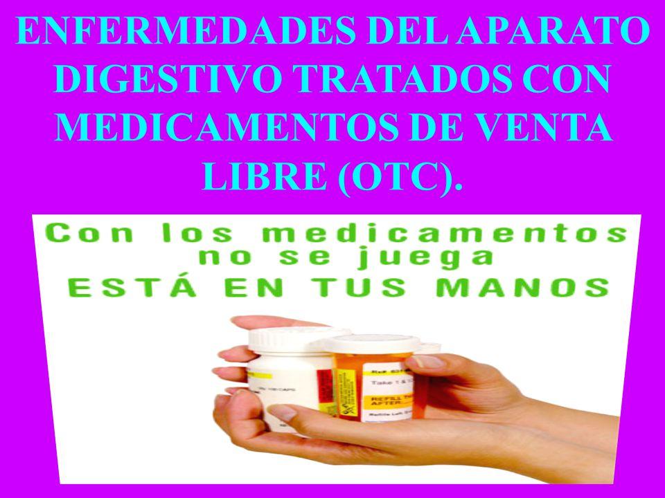 ENFERMEDADES DEL APARATO DIGESTIVO TRATADOS CON MEDICAMENTOS DE VENTA LIBRE (OTC).