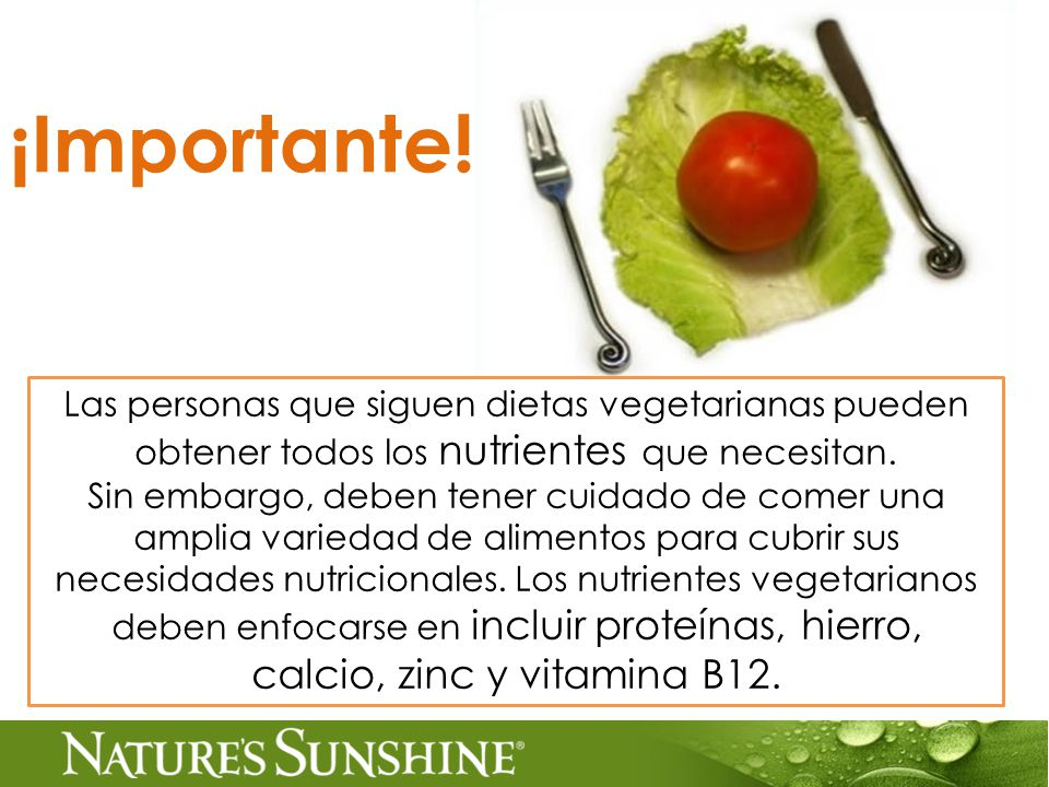 ¡Importante! Las personas que siguen dietas vegetarianas pueden obtener todos los nutrientes que necesitan.