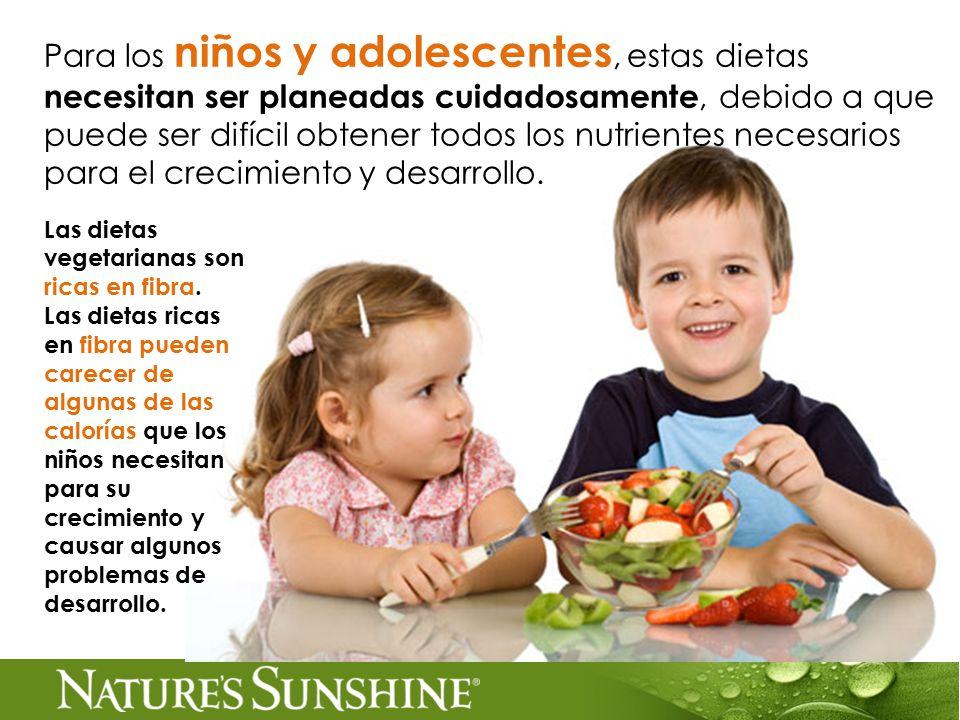 Para los niños y adolescentes, estas dietas necesitan ser planeadas cuidadosamente, debido a que puede ser difícil obtener todos los nutrientes necesarios para el crecimiento y desarrollo.