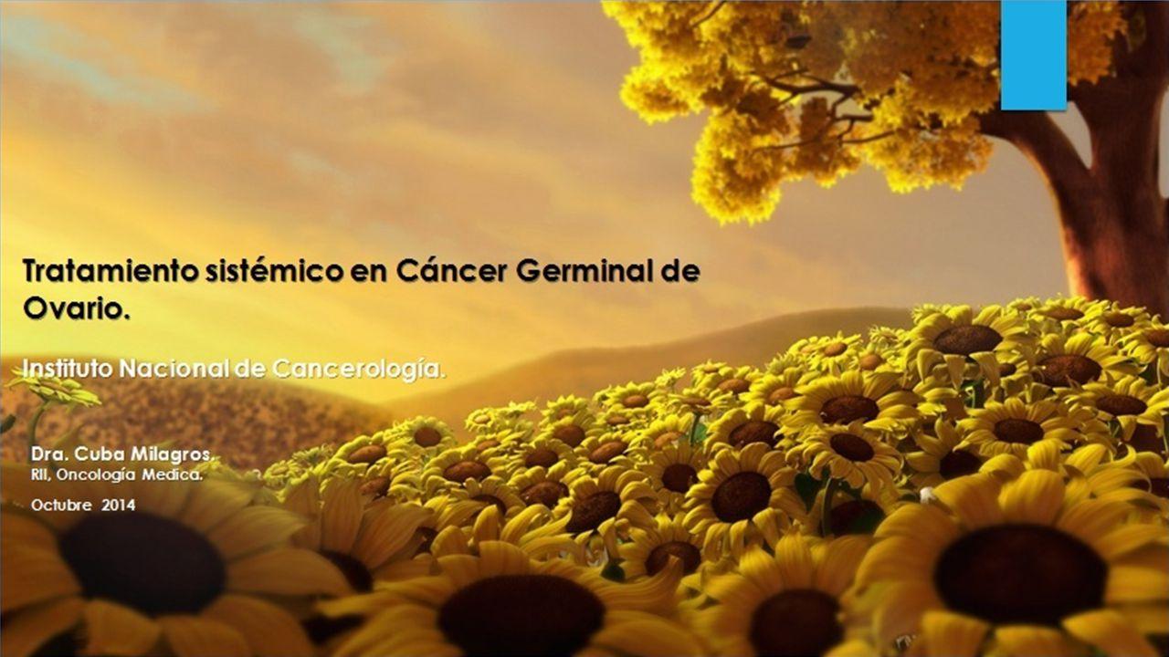 INCAN-mexico Tratamiento sistémico en Cáncer Germinal de Ovario.