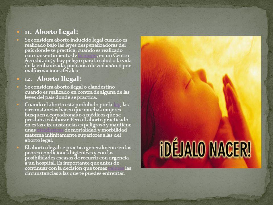 11. Aborto Legal: 12. Aborto Ilegal: