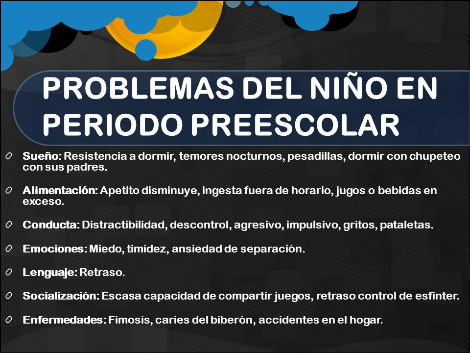 PROBLEMAS DEL NIÑO EN PERIODO PREESCOLAR
